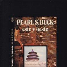 Libros de segunda mano: PEARL S. BUCK - ESTE Y OESTE - EDITORIAL CARALT 1977 / 1ª EDICION. Lote 295520333