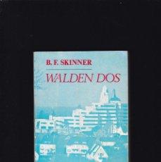 Libros de segunda mano: B. F. SKINNER - WALDEN DOS - EDITORIAL FONTANELLA 1980. Lote 295520598
