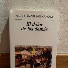 Libros de segunda mano: EL DOLOR DE LOS DEMÁS MIGUEL ÁNGEL HERNÁNDEZ. Lote 295524008
