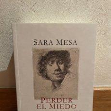 Libros de segunda mano: SARA MESA PERDER EL MIEDO UN MANUAL PARA LA VIDA. Lote 295524258