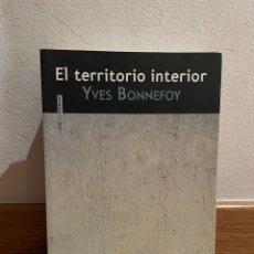 Libros de segunda mano: EL TERRITORIO INTERIOR YVES BONNEFOY. Lote 295524398