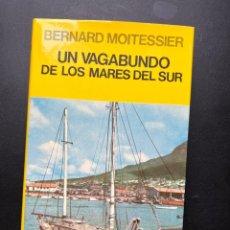 Libros de segunda mano: UN VAGABUNDO DE LOS MARES DEL SUR. BERNARD MOITESSIER. EDITORIAL JUVENTUD. BARCELONA, 1980. 1ª ED.. Lote 295524458