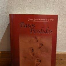 Libros de segunda mano: PASOS PERDIDOS JUAN JOSÉ MARTÍNEZ FERRA. Lote 295524808