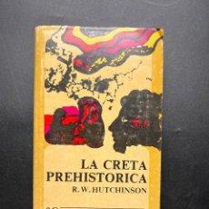 Libros de segunda mano: LA CRETA PREHISTORICA. R.W. HUTCHINSON. FONDO CULTURA ECONOMICA. MEXICO, 1978. 2ª ED.. Lote 295524928