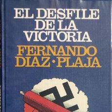 Libros de segunda mano: EL DESFILE DE LA VICTORIA / FERNANDO DÍAZ-PLAJA. BARCELONA : CÍRCULO DE LECTORES, 1977.. Lote 295525678