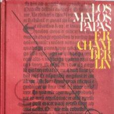 Libros de segunda mano: LOS MALOS PAPAS / E. R. CHAMBERLIN. BARCELONA : CÍRCULO DE LECTORES, 1975.. Lote 295525968