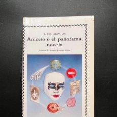 Libros de segunda mano: ANICETO O EL PANORAMA NOVELA. LOUIS ARAGON. CATEDRA. MADRID, 1988. EDICION DE A. JIMENEZ MILLAN. Lote 295526388
