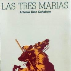 Libros de segunda mano: LAS TRES MARÍAS / ANTONIO DÍAZ-CAÑABATE. PRENSA ESPAÑOLA, 1976. (COLECCIÓN LOS TRES DADOS).. Lote 295526563