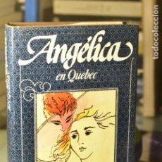 Libros de segunda mano: ANNE Y SERGE GOLON- ANGÉLICA EN QUEBEC- EDITORIAL CÍRCULO DE LECTORES. Lote 295536488