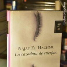 Libros de segunda mano: NAJAT EL HACHMI- LA CAZADORA DE CUERPOS- EDITORIAL PLANETA. Lote 295537968