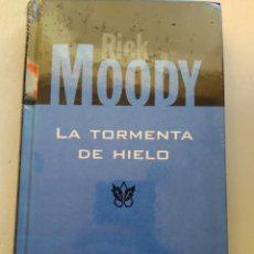 Libros de segunda mano: LA TORMENTA DE HIELO/RICK MOODY. Lote 295549623
