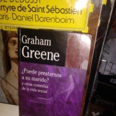 Libros de segunda mano: GRAHAM GREEN. ¿PUEDE PRESTARNOS A SU MARIDO? EDHASA 1999. Lote 295550148