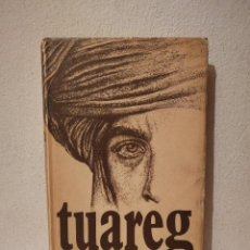 Libros de segunda mano: LIBRO - TUAREG - ALBERTO VAZQUEZ-FIGUEROA - PRIMERA EDICION. Lote 295550768