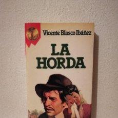Libros de segunda mano: LIBRO - LA HORDA - VARIOS - VICENTE BLASCO IBAÑEZ. Lote 295550828