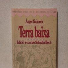 Libros de segunda mano: LIBRO -TERRA BAIXA - TEATRO - ANGEL GUIMERÀ. Lote 295551153