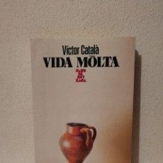 Libros de segunda mano: LIBRO - VIDA MÒLTA - VARIOS - VEITOR CATALA - EN CATALÁN. Lote 295551248