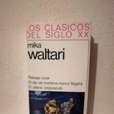 Libros de segunda mano: LIBRO- PAISAJE LUNAR - VARIOS - EL DÍA DE MAÑANA NUNCA LLEGARÁ - ULTIMO CREPÚSCULO - WALTARI MIKA. Lote 295551268