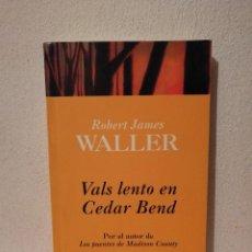 Libros de segunda mano: LIBRO - VALS LENTO EN CEDAR BEND - VARIOS - WALLER ROBERT JAMES. Lote 295551428