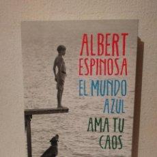 Libros de segunda mano: LIBRO - EL MUNDO AZUL AMA TUS CAOS - VARIOS - ALBERT ESPINOSA. Lote 295551463