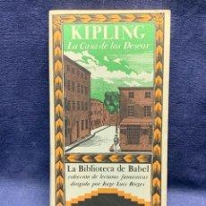 Libros de segunda mano: KIPLING LA CASA DE LOS DESEOS BIBLIOTECA DE BABEL ED SIRUELA JOSE LUIS BORGES 1988 22X12CMS. Lote 295634813