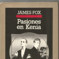 Libros de segunda mano: JAMES FOX. PASIONES EN KENIA. ANAGRAMA. PRIMERA EDICION. Lote 295685533