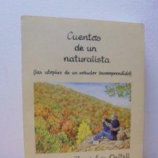 Libros de segunda mano: CUENTOS DE UN NATURALISTA. JOSE LUIS DELTELL. EDITORIAL ARBA 1997.. Lote 295812568