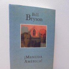 Libros de segunda mano: ¡MENUDA AMERICA! BILL BRYSON. EDITORIALMANDADORI. 1994. Lote 295814273