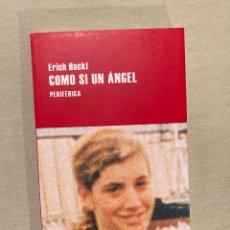 Libros de segunda mano: COMO SI UN ÁNGEL. ERICK HACKL. PERIFÉRICA. Lote 295858803