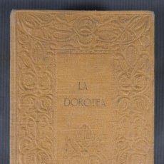 Libros de segunda mano: LA DOROTEA -EDICIÓN EN PROSA DE FRAY LOPEZ DE VEGA - EDICIÓN DE AMÉRICO CASTRO 1913. Lote 295862328