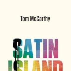 Libros de segunda mano: SATIN ISLAND. TOM MCCARTHY.-NUEVO. Lote 296588593