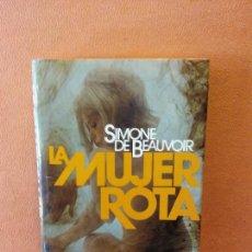 Libros de segunda mano: LA MUJER ROTA. SIMONE DE BEAUVOIR. EDITORIAL PLANETA.. Lote 296785723