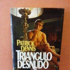 Libros de segunda mano: TRIANGULO DESNUDO. PATRICK DENNIS. CIRCULO DE LECTORES.. Lote 296786248