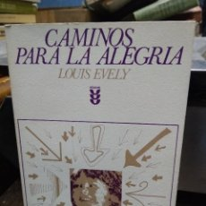 Libros de segunda mano: CAMINOS PARA LA ALEGRÍA, LOUIS EVELY. L.4364-971. Lote 296855108