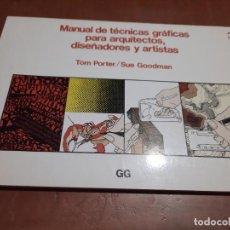 Libros de segunda mano: MANUAL DE TÉCNICAS GRÁFICAS PARA ARQUITECTOS, DISEÑADORES Y ARTISTAS 3. TOM PORTER. BUEN ESTADO. Lote 296912908