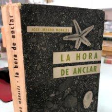 Libros de segunda mano: JOSE JURADO MORALES - LA HORA DE ANCLAR - PAREJA Y BORRAS EDITORES. Lote 297030328