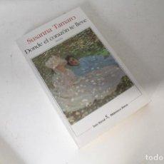 Libros de segunda mano: LIBRO / SUSANA TAMARO - DONDE EL CORAZON TE LLEVE 1998. Lote 297030798
