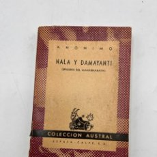 Libros de segunda mano: NALA Y DAMAYANTI. ANONIMO. COLECCION AUSTRAL Nº 712. ESPASA-CALPE. ARGENTINA, 1947. PAGS:148. Lote 297152373
