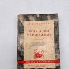 Libros de segunda mano: VIAJE A LA INDIA DE LOS MAHARAJAHS. LUIS ROUSSELET. AUSTRAL Nº 327. ESPASA-CALPE. MEXICO, 1954. Lote 297152483