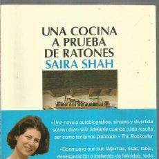 Libros de segunda mano: SAIRA SHAH. UNA COCINA A PRUEBA DE RATONES. SALAMANDRA. PRIMERA EDICION. Lote 297279303