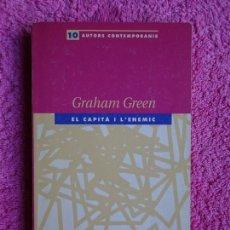 Libros de segunda mano: EL CAPITÀ I L'ENEMIC GRAHAM GREEN EDITORIAL EDHASA 1989 COL-LECCIÓ 10 AUTORS CONTEMPORANIS 1. Lote 297352483
