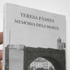 Libros de segunda mano: MEMÒRIA DELS MORTS - TERESA PÀMIES. Lote 297354913