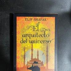 Libros de segunda mano: EL ARQUITECTO DEL UNIVERSO. ELIF SHAFAK. CIRCULO DE LECTORES. BARCELONA, 2015.. Lote 297377838