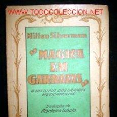 Libros de segunda mano: MAGICA EM GARRAFAS - A HISTORIA DOS GRANDES MEDICAMENTOS, POR MILTON SILVERMAN. Lote 25961918