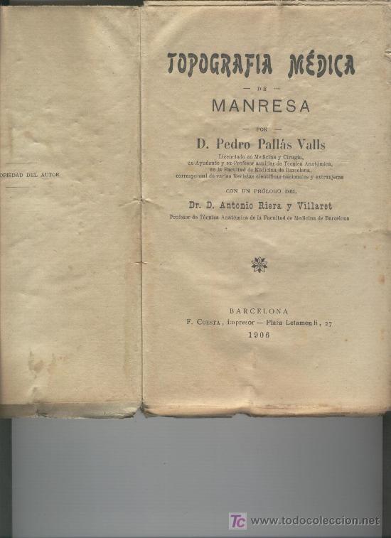 LIBRO TOPOGRAFIA MEDICA DE MANRESA AÑO 1906 NO PUBLICADO. PEDRO PALLAS VALL MEDICINA BAGES (Libros de Segunda Mano - Ciencias, Manuales y Oficios - Medicina, Farmacia y Salud)
