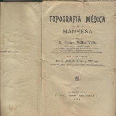 Libros de segunda mano: LIBRO TOPOGRAFIA MEDICA DE MANRESA AÑO 1906 NO PUBLICADO. PEDRO PALLAS VALL MEDICINA BAGES. Lote 4036928