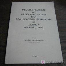 Libros de segunda mano: MEMORIA-RESUMEN DE MEDIO SIGLO DE VIDA DE LA REAL ACADEMIA DE MEDICINA DE VALENCIA DE 1943-1990. Lote 5745053