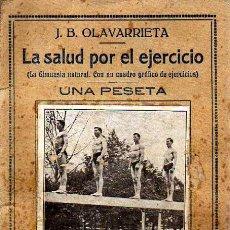 Libros de segunda mano: LA SALUD POR EL EJERCICIO - PEQUEÑA ENCICLOPEDIA PRÁCTICA Nº 4 - J.B OLAVARRIETA. Lote 17268092