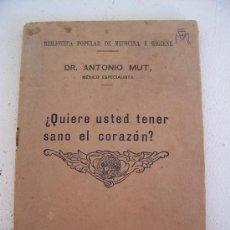 Libros de segunda mano: BIBLIOTECA POPULAR DE MEDICINA Y HIGIENE: QUIERE USTED TENER SANO EL CORAZON? DR ANTONIO MUT. Lote 20805835