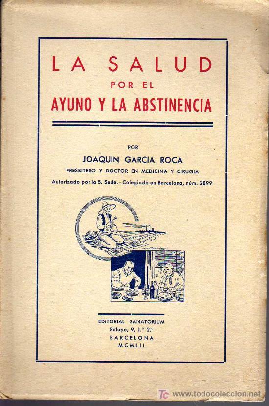 LA SALUD POR EL AYUNO Y LA ABSTINENCIA - ED. SANATORIUM 1952 (Libros de Segunda Mano - Ciencias, Manuales y Oficios - Medicina, Farmacia y Salud)