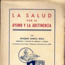 Libros de segunda mano: LA SALUD POR EL AYUNO Y LA ABSTINENCIA - ED. SANATORIUM 1952. Lote 25757460